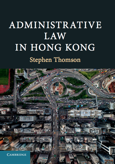 Stephen Thomson - Administrative Law in Hong Kong